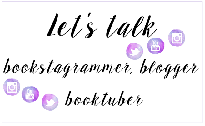 let's talk about bookstagrammer blogger booktuber