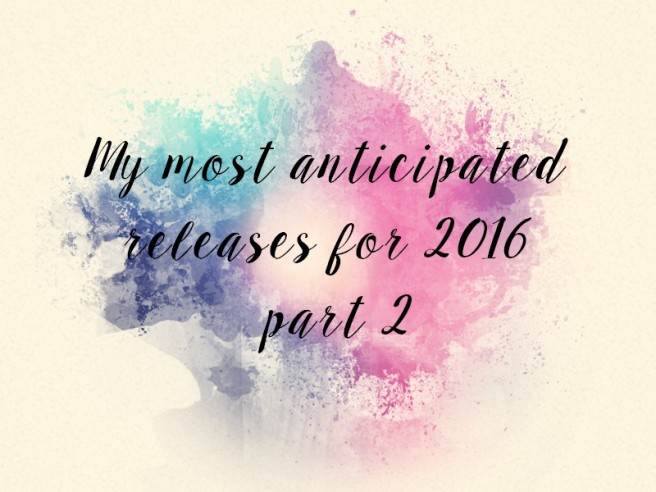 my most anticipated releases part 2