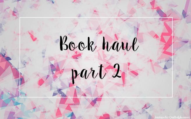 book haul part 2 june 2016