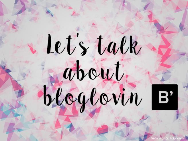 let's talk bloglovin