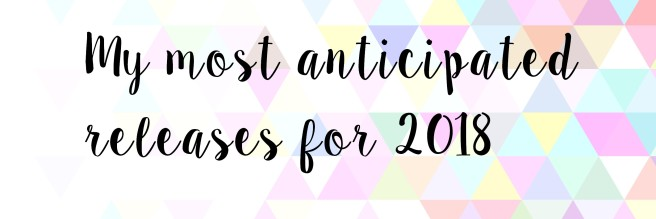 most anticipated releases 2018.jpg